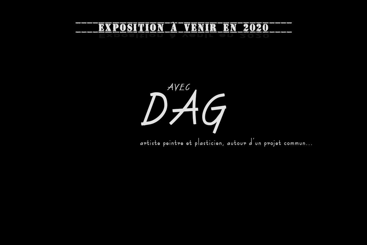 Exposition à venir en 2020 avec DAG